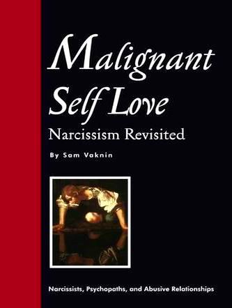 Malignant Self-Love: Narcissim Revisited